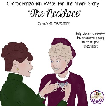 """Characterization Webs for the Short Story """"The Necklace"""" by Guy de Maupassant"""