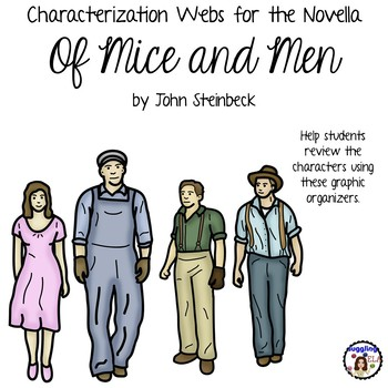Characterization Webs for the Novella Of Mice and Men by John Steinbeck