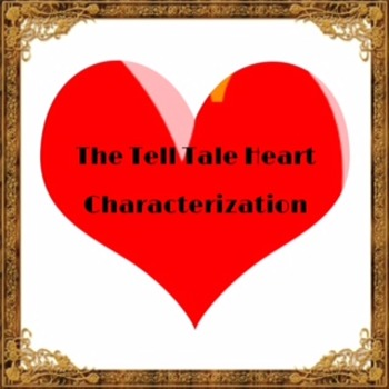 """Characterization and """"The Tell Tale Heart"""""""