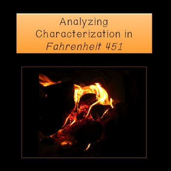 Fahrenheit 451: Analyzing Characterization - Lesson Plan & Answer Keys Included