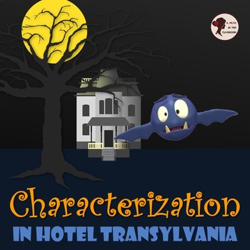 Characterization in Hotel Transylvania + Monsters and Us
