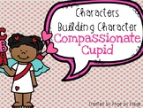 Characters Building Character Craftivity- Compassionate Cupid!