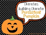 Characters Building Character Craftivity-Persistent Pumpkin!