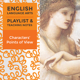 Characters' Points of View - Playlist and Teaching Notes