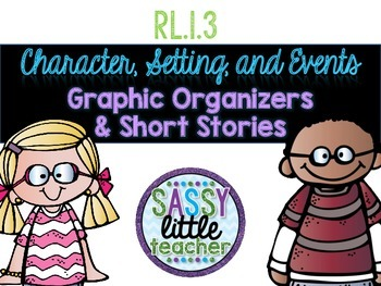 Characters, Setting, and Event Graphic Organizers & Short Stories