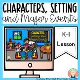 Characters, Setting, and Major Events {RL.K.3; LAFS.K.RL.1.3}