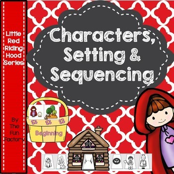 Fairytales ~ Characters, Setting and Sequence ~ Red Riding Hood