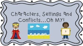 Characters, Settings & Conflicts...Oh My!
