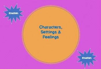 Characters, Settings & Feelings