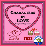 Characters in Love Graphic Organizer FREE