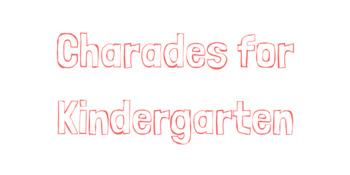 Charades for Kindergarten