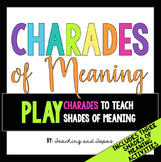 Charades of Meaning - Four FUN Shades of Meaning Activities/Games (Common Core)