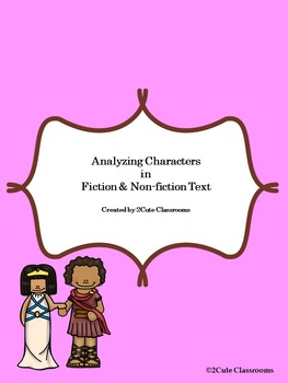 Analyzing Characters in Fiction and Non-fiction Text