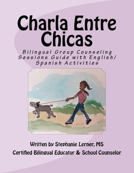 Charla Entre Chicas: Girl Empowerment Group Counseling Guide