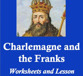 Charlemagne and the Medieval Frankish Kings: Worksheets an