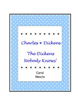 Charles Dickens 'The Dickens Nobody Knows' For English Class