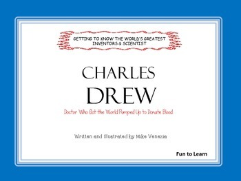 Charles Drew   37 pages of Common Core activities