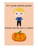 K-1st grade reading packet {Charles and the jack o' lantern}