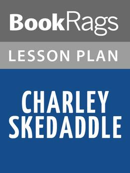Charley Skedaddle Lesson Plans