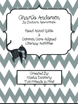 Charlie Anderson  Read Aloud Guide and Literacy Activities