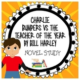 Charlie Bumpers vs the Teacher of the Year Novel Study {St