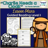 Charlie Needs a Cloak by Tomie dePaola, Level I Guided Rea