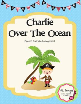 Charlie Over The Ocean Speech Ostinato Arrangement