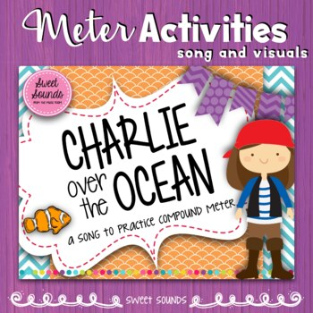 Charlie Over the Ocean {Compound Meter Pack}