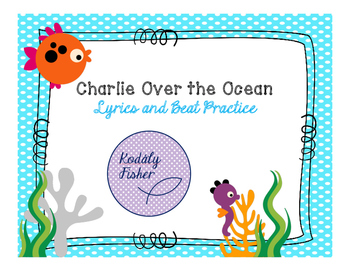 Charlie Over the Ocean Lyrics and Beat Practice
