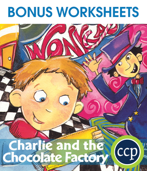Charlie & The Chocolate Factory - Literature Kit Gr. 3-4 - BONUS WORKSHEETS