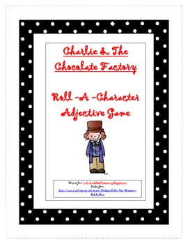 Charlie & The Chocolate Factory Roll A Character--Adjective Game