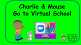 Charlie and Mouse Go to Virtual School - Storybook