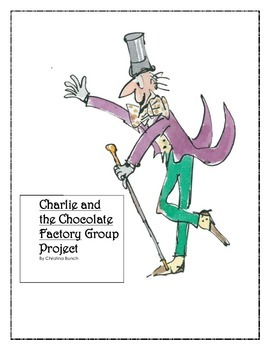 Charlie and The Chocolate Factory Language Arts Group Projects