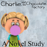 Charlie and The Chocolate Factory Novel Study (On Sale!)
