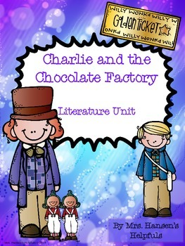 Charlie and the Chocolate Factory: A Literature Unit