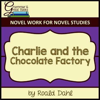 Charlie and the Chocolate Factory: CCSS-Aligned Novel Work