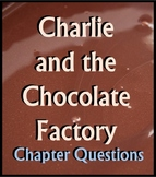Charlie and the Chocolate Factory Chapter Questions