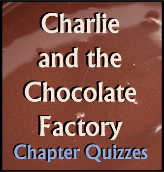 Charlie and the Chocolate Factory Chapter Quizzes