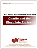 Charlie and the Chocolate Factory CCQ Novel Study Assessment Workbook-CCSS Align