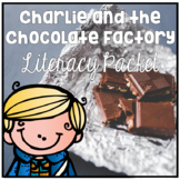 Charlie and the Chocolate Factory Common Core Aligned Literacy Packet