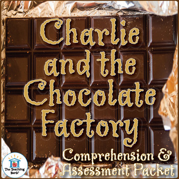 Charlie and the Chocolate Factory Comprehension and Assessment Bundle