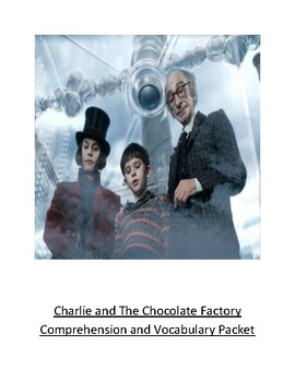 Charlie and the Chocolate Factory Comprehension and Vocabulary Packet