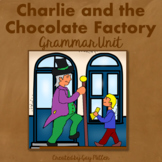 Charlie and the Chocolate Factory Grammar Unit