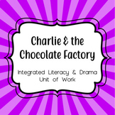 Charlie and the Chocolate Factory {Literacy + Drama Unit of Work}