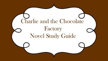 Charlie and the Chocolate Factory Novel Study Guide