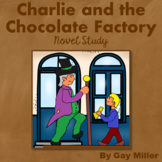 Charlie and the Chocolate Factory Novel Study: Vocabulary, Comprehension, MORE
