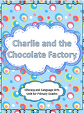 Charlie and the Chocolate Factory Novel Study for Primary