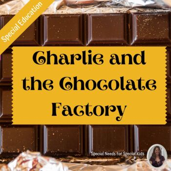 Charlie and the Chocolate Factory Novel Study for Special Education