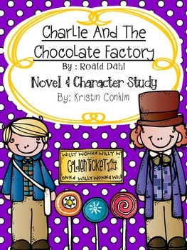 Charlie and the Chocolate Factory Novel and Character Study