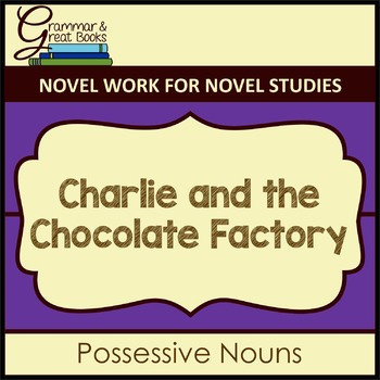 Charlie and the Chocolate Factory: Possessive Nouns